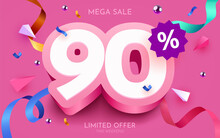90 Percent Off. Discount Creative Composition. 3d Mega Sale Symbol With Decorative Objects. Sale Banner And Poster.