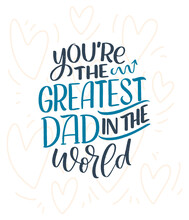 Funny Hand Drawn Lettering Quote For Father's Day Greeting Card. Typography Poster. Cool Phrase For T Shirt Print. Inspirational Slogan. Vector