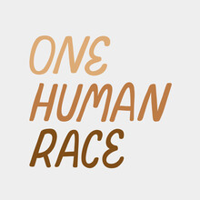 One Human Race. Hand Drawn Vector Poster Against Racism. Red Letters Lettering On White Background.