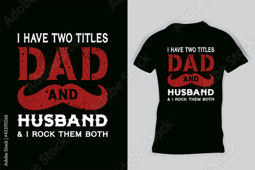 Obraz Dad Husband Quote Funny Father Saying Fathers Day T-Shirt - fototapety do salonu