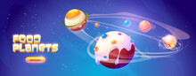 Food Planets Banner Of Space Arcade Game. Fantasy Planets With Fried Egg, Candy, Hamburger And Salmon Texture. Vector Landing Page With Cartoon Illustration Of Fantastic Food Galaxy