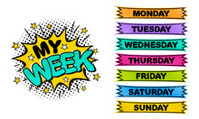 Weekday Labels. Set Of Comic Stickers For Week Planner. Title Of The Days Of The Week In Pop Art Style. Cartoon Vector Illustration