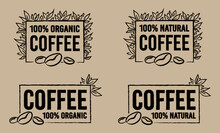 Organic Coffee And Natural Coffee Labels, Vector For All Purposes, Removable Background.
