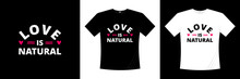 Love Is Natural Love Quotes T Shirt Design Lovely Typography Shirt Design Quotes About Love