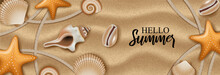 Hello Summer Banner With Shells And Starfish On Sand Background