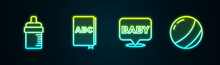 Set Line Baby Bottle, ABC Book, And Beach Ball. Glowing Neon Icon. Vector