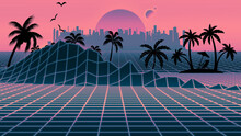 Retro Abstract Background Futuristic Neon Landscape 1980s Style. Perspective Grid In Retro Style And City. Digital Cyber Surface Style Of The 1980`s. 80s Party. Palm Trees And Sun. Sunrise And Sunset