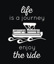 Life Is A Journey Enjoy The Ride. Motivational Quote Design With Pontoon Vector. Design Element For Poster, T-shirt Print, Card, Advertising.
