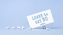 Learn To Say No - Concept Of Text On Business Card. Work And Study Concept