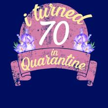 I Turned 70 In Quarantine Womens Poster Design Illustration Vector Logo Vector Template Illustration Graphic Design Design For Documentation And Printing