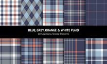 Plaid Pattern Set In Blue, Orange, Grey, White. Seamless Tartan Plaid Graphics For Flannel Shirt, Scarf, Skirt, Tablecloth, Blanket, Duvet Cover. Argyle, Gingham, Vichy, Stitched Windowpane Checks.