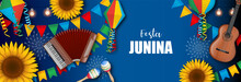 Festa Junina Banner With Colorful Pennants, Balloons, Sunflowers, Accordion, Guitar And Maracas. June Brazilian Festival Banner