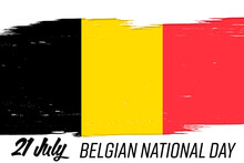 21 July Belgian Independence Day, Banner With Grunge Brush. Belgium Flag, National Tricolor In Original Colors.