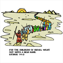 Moses Led Jews Through The Desert For 40 Years. Moses Led The Exodus Of The Israelites Out Of Egypt And Across The Red Sea. For The Children Of Israel Went Out With A High Hand. Exodus:14:8
