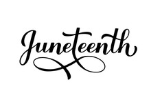 Juneteenth Calligraphy Hand Lettering Isolated On White. African American Holiday On June 19. Vector Template For Typography Poster, Banner, Greeting Card, Postcard, Sticker, Etc