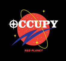 Occupy Red Planet Slogan Print Design With Space Graphic Elements