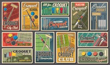 Croquet Sport Championship And Club Retro Posters, Vector. Croquet Game Equipment Playing Ball And Sticks Or Bats, Goal Pegs, Flag And Wicket, Croquet Club Tournament And League Championship Game