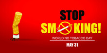 Stop Smoking. May 31st World No Tobacco Day. No Smoking Day Awareness. Poison Of Cigarette. Vector. Illustration