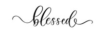 Blessed. Wavy Elegant Calligraphy Spelling For Decoration On Holidays