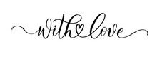 With Love. Wavy Elegant Calligraphy Spelling For Decoration