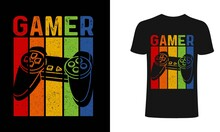 Gamer T-shirt Design. Gaming Retro T Shirt Design. Video Game T Shirt Designs, Retro Video Game T Shirts, Print For Posters, Clothes, Advertising.