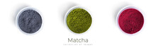 Green, Blue And Red Matcha Powdered Tea Isolated On White Background.