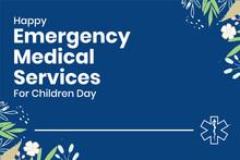 Happy Emergency Medical Services For Children Day, ESMChildren. Holiday Celebrate