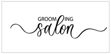 Grooming Salon. Wavy Elegant Calligraphy Spelling For Decoration.