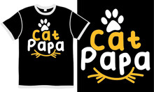 Cat Papa, Cute Cat Day, Dad Graphic, Family Fathers Day Greeting Card, Invitation Pet Love, Happy Kitten Clothing, Illustration Shirt Design