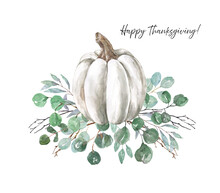 Modern Fall White Pumpkin And Eucalyptus Arrangement On White Background. Pastel Pumpkin Decor With Sage Green Leaves And Tree Branches. Autumn Watercolor Illustration. Thanksgiving Card