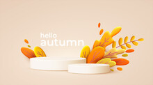 Hello Autumn 3d Minimal Background With Autumn Yellow, Orange Leaves And Product Podium. 3d Fall Leaves Background For The Design Of Fall Banners, Posters, Advertisements, Cards, Sales. Vector
