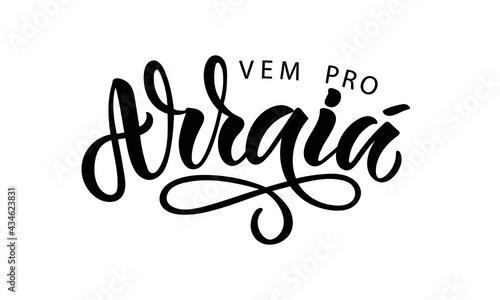 Fotografiet Vem pro Arraia handwritten text (means let's go to Arraia in Portuguese Brazilian)