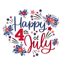 Happy 4th Of July Greeting Lettering Sign. Vector Calligraphy Design For Independence Day Card, Poster Or Banner Decoration With Flowers And Stars In Pink, Blue And Red Colours.