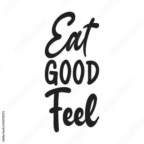 Fotografiet eat good feel the quote letters