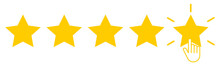 Five Yellow Stars With Clicking Hand. Set Of Quality Rank. Best Choice Illustration. Hand Touching The Last Star. Rating Sign. Design For Apps And Website