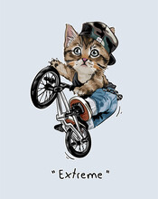 Extreme Slogan With Cartoon Cat Riding Bicycle Illustration