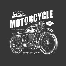 Original Monochrome Vector Illustration. An Old Vintage Retro Motorcycle On The Background Of A Text Composition. T-shirt Or Logo Design