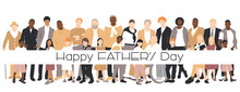 Happy Father's Day Card. Multicultural Group Of Fathers With Kids. Flat Vector Illustration.