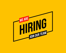 We Are Hiring, Join Our Team, Flat Vector Poster Or Banner Illustration On Yellow Background