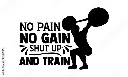 Fotografia No pain no gain shut up and train - Gym Motivation t shirts design, Hand drawn l