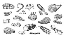 Hand Drawn Meat Products. Parts Of Pork And Beef, Pieces With Bones Or Fillets. Smoked Chicken. Sausages And Ham. Butchery Shop Menu. Cooking Ingredients. Vector Monochrome Food Set