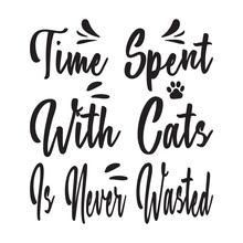 Time Spent With Cats Is Never Wasted Quote Letters