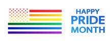 Happy Pride Month Rainbow Concept On White. American Pride Flag Isolated. Freedom Flag - Symbol LGBTQ Community And Movement Of Sexual Minorities.