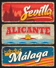 Spain Sevilla, Malaga And Alicante Metal Plates And Rusty Tin Signs, Vector. Spain Welcome Road Signs Of Spanish Community And Region Emblem Flag With Tagline Slogan, Grunge Rusty Plates