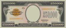 Fictional Obverse Of A Gold Certificate With A Face Value Of 250,000 Dollars. US Paper Money. Part One