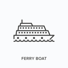 Ferry Boat Flat Line Icon. Vector Outline Illustration Of Transport Ship. Black Thin Linear Pictogram For Water Vessel
