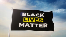 Black Lives Matter 3D Rendered Background With A Black Flag Waving High In A Sky. Abstract Latest Backdrop Concept