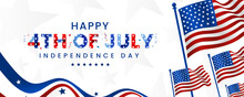 Happy 4th Of July United States Of America Independence Day With Colorful Lettering Engraved Stars, And Confetti Design On Waving American Flag On The Banner Background