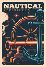 Marine Adventure Pirates Poster With Skull, Helm, Cannon And Anchor With Glowing Star. Vector Vintage Card With Jolly Roger And Sailing Equipment. Nautical Seafaring Retro Design With Skeleton Head