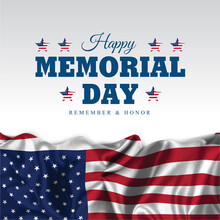 Memorial Day - Remember And Honor Poster. Usa Memorial Day Celebration. American National Holiday. Invitation Template With Red Text And Waving Us Flag On White Background.